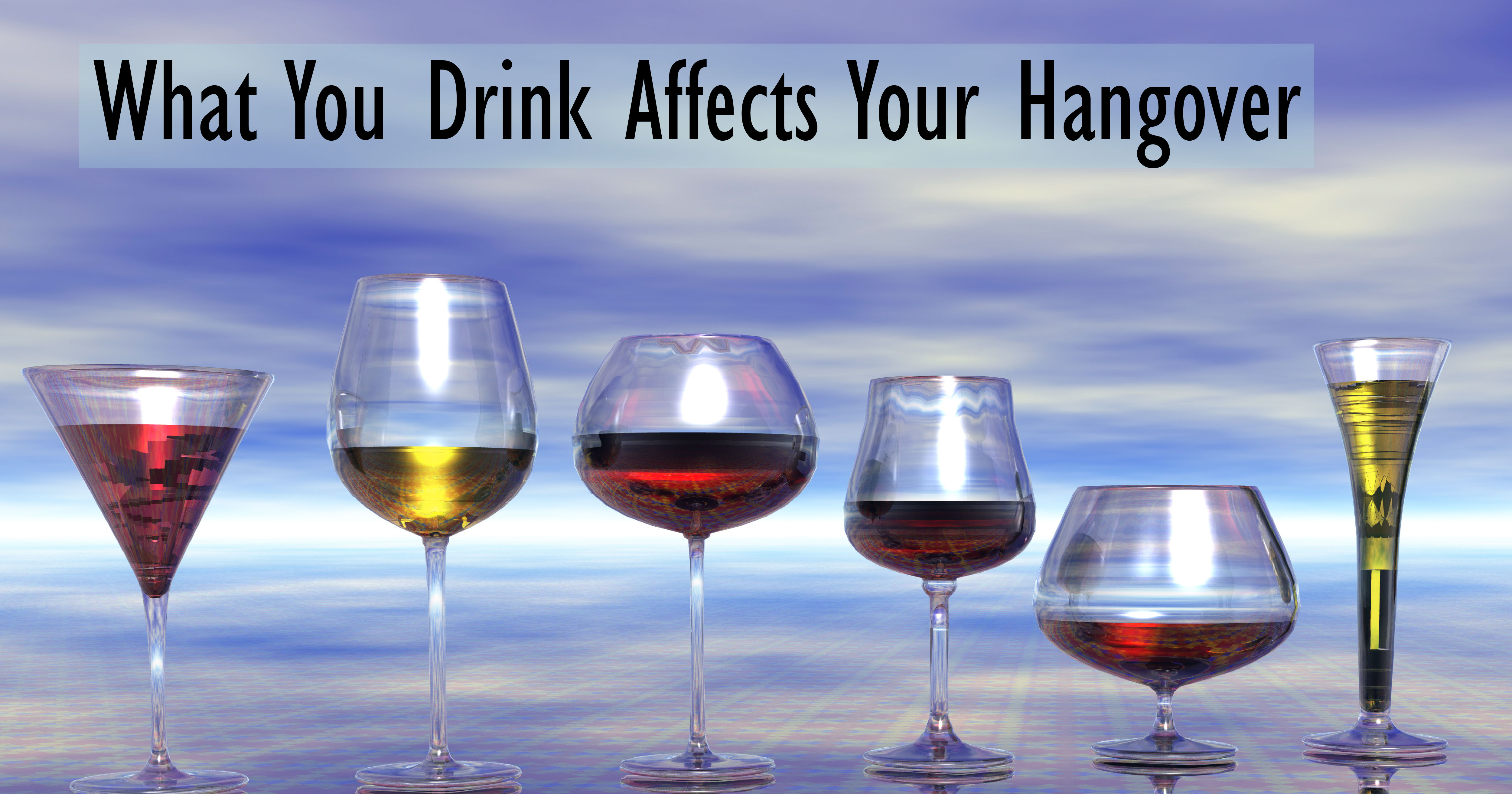 What You Drink Affects Your Hangover